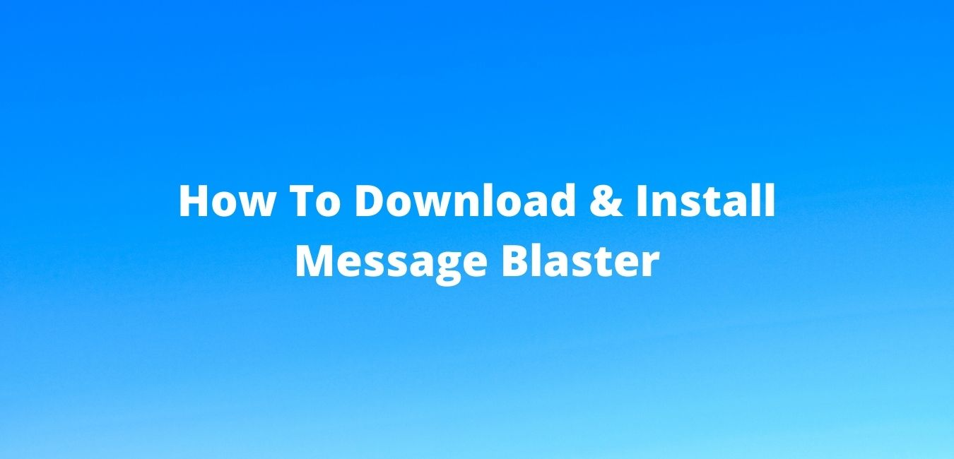 How To Download & Install Message Blaster