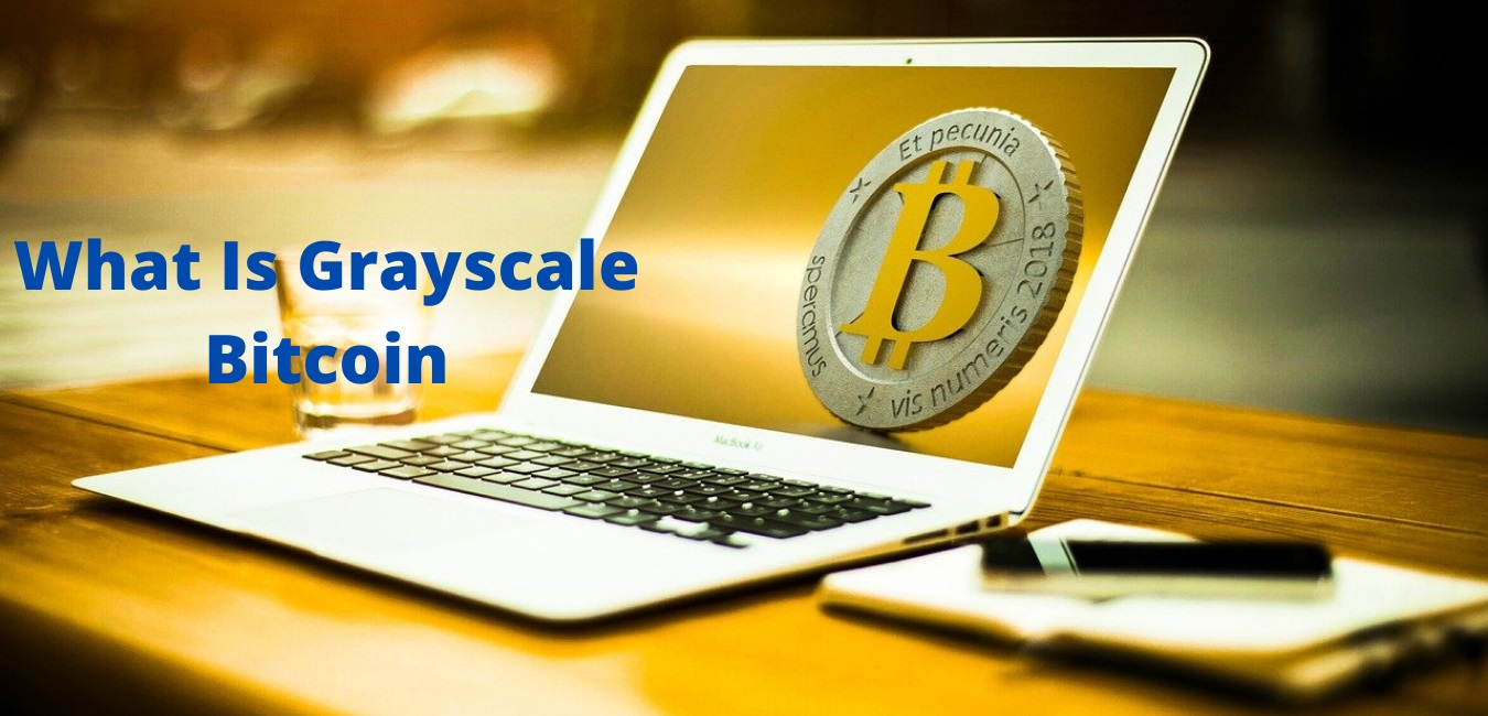 What Is Grayscale Bitcoin