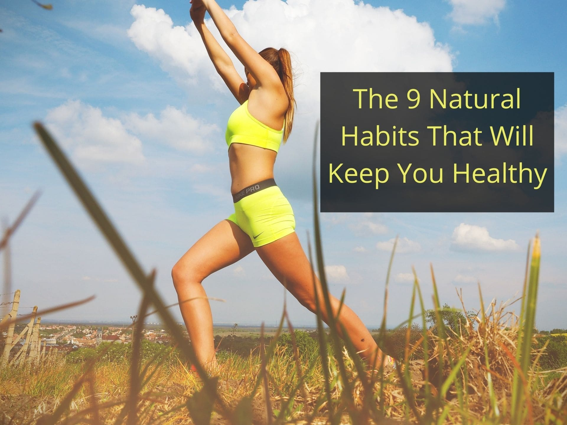 The 9 Natural Habits That Will Keep You Healthy